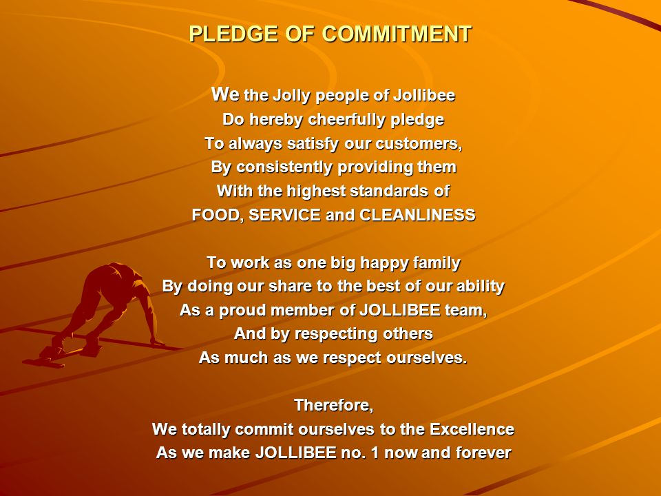 PLEDGE OF COMMITMENT We the Jolly people of Jollibee