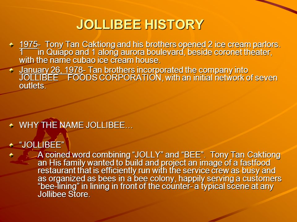 jollibee corporation background History of jollibee in the philippines the results of his efforts has been nothing short of phenomenal though jollibee began as an ice cream.