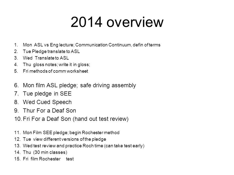 2014 overview Mon film ASL pledge; safe driving assembly