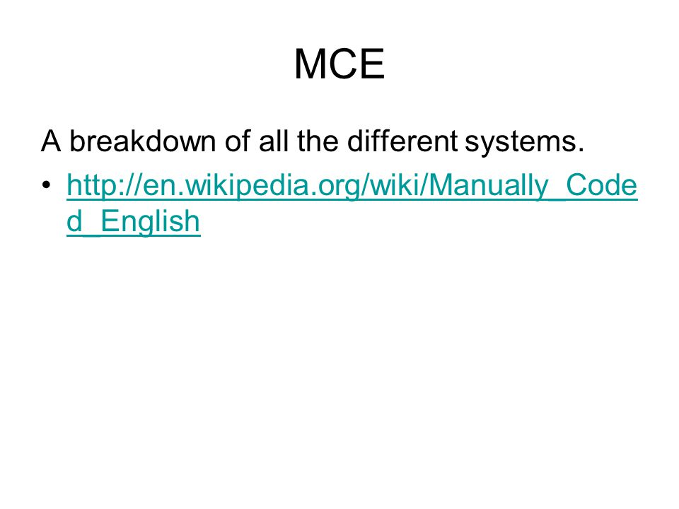 MCE A breakdown of all the different systems.