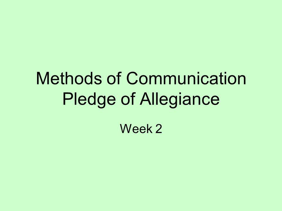 Methods of Communication Pledge of Allegiance