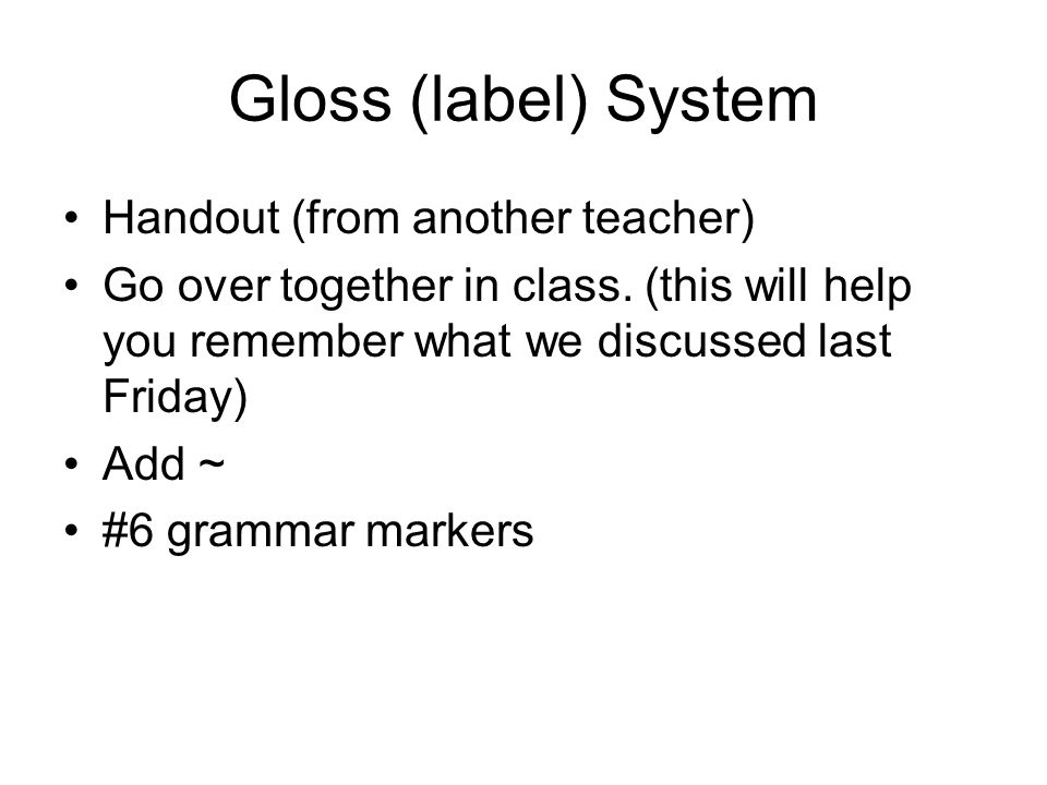 Gloss (label) System Handout (from another teacher)