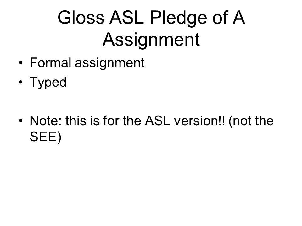 Gloss ASL Pledge of A Assignment