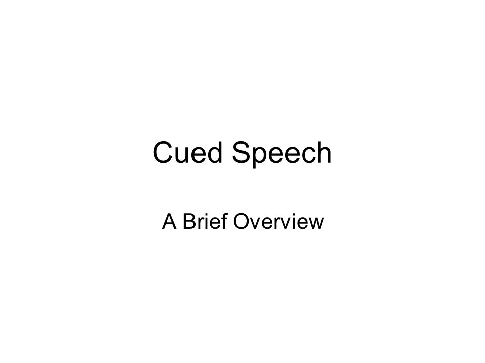 Cued Speech A Brief Overview