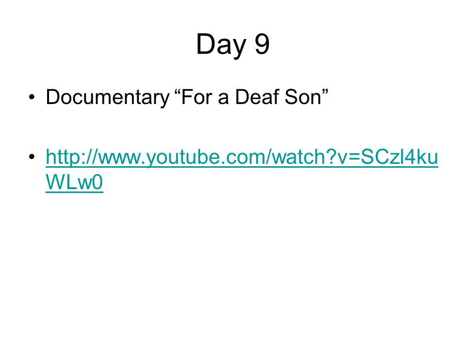 Day 9 Documentary For a Deaf Son
