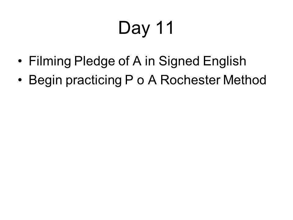 Day 11 Filming Pledge of A in Signed English