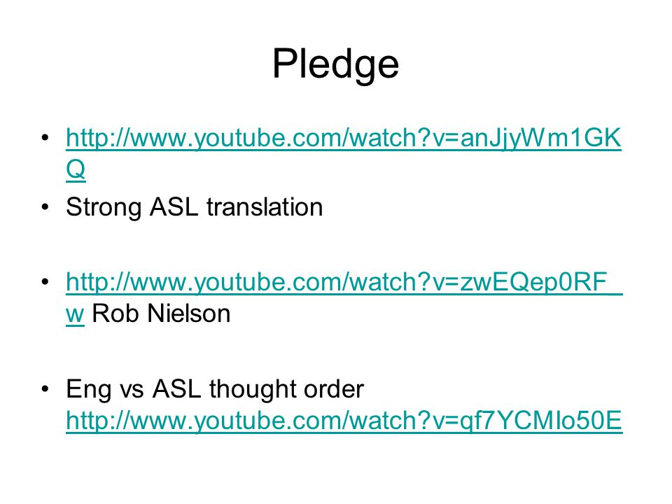 Pledge http://www.youtube.com/watch v=anJjyWm1GKQ