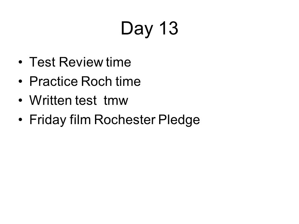 Day 13 Test Review time Practice Roch time Written test tmw