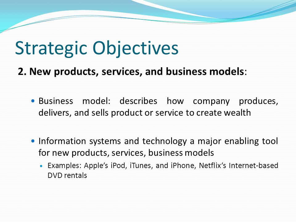 Strategic Objectives 2. New products, services, and business models: