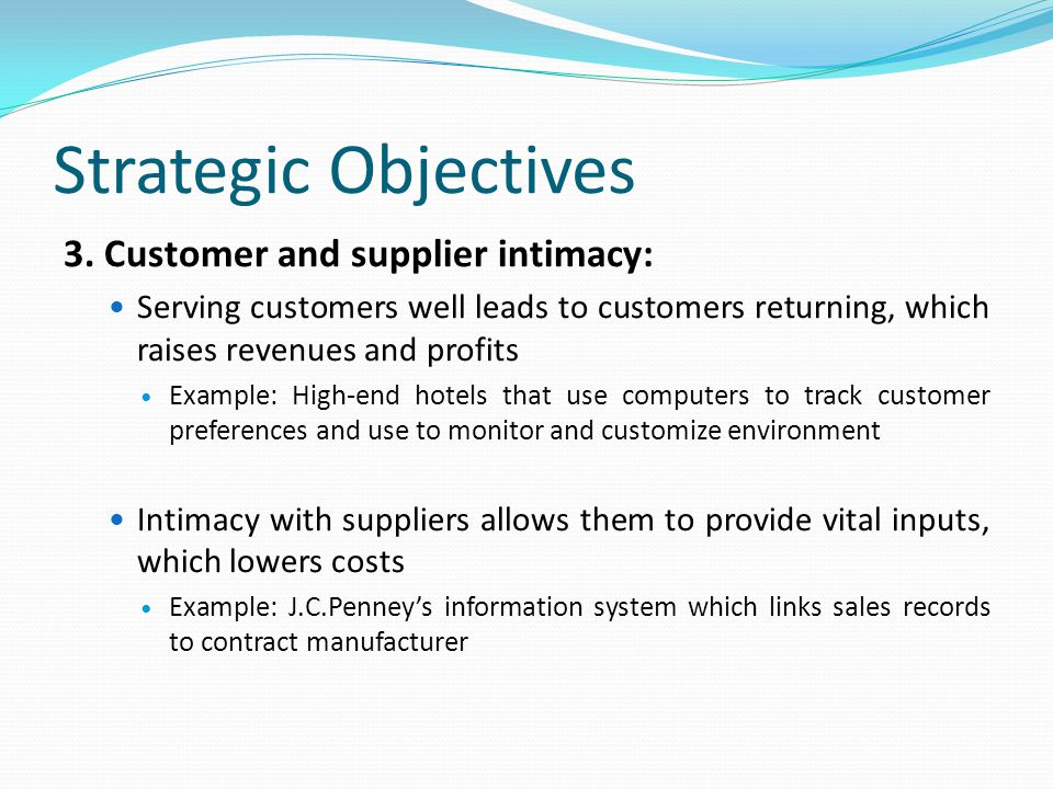 Strategic Objectives 3. Customer and supplier intimacy: