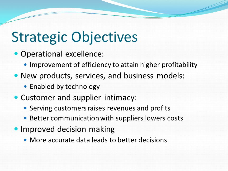 Strategic Objectives Operational excellence: