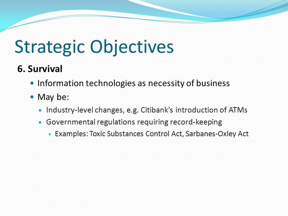 Strategic Objectives 6. Survival
