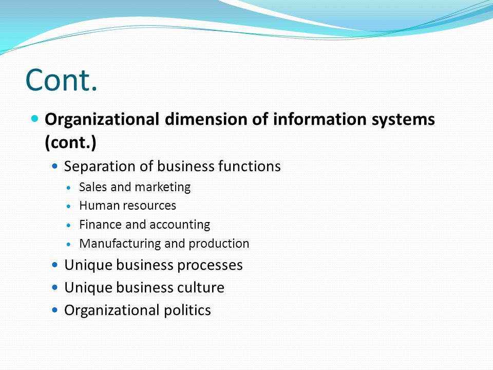 Cont. Organizational dimension of information systems (cont.)
