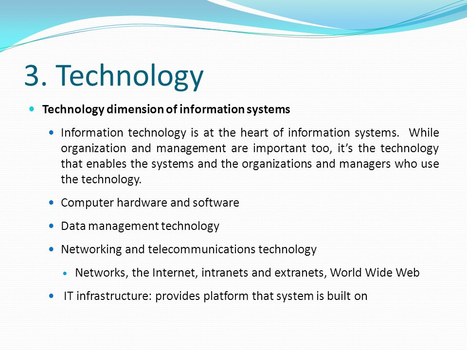 3. Technology Technology dimension of information systems