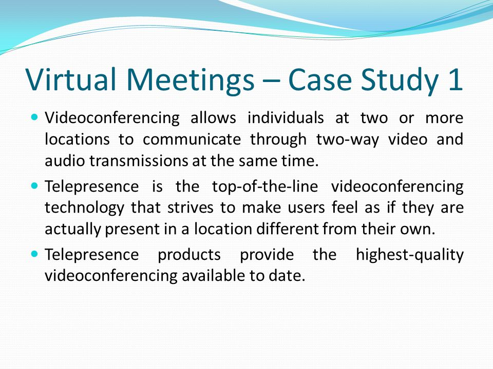 Virtual Meetings – Case Study 1