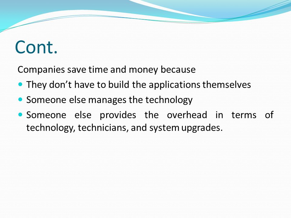 Cont. Companies save time and money because