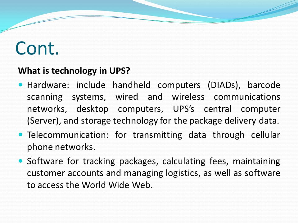 Cont. What is technology in UPS