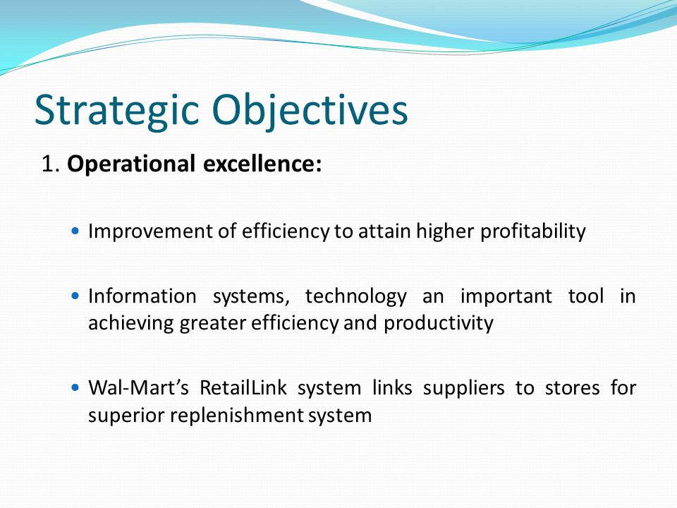 Strategic Objectives 1. Operational excellence: