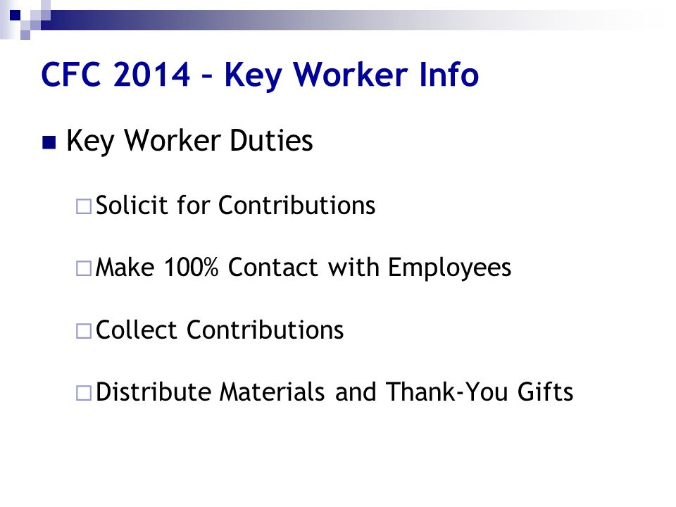 CFC 2014 – Key Worker Info Key Worker Duties Solicit for Contributions