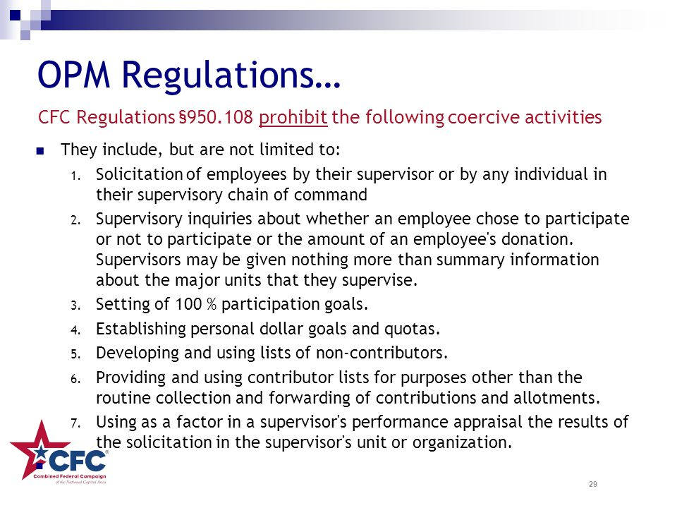OPM Regulations… CFC Regulations §950.108 prohibit the following coercive activities. They include, but are not limited to: