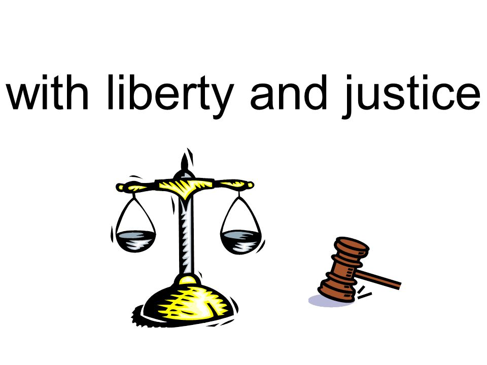 with liberty and justice