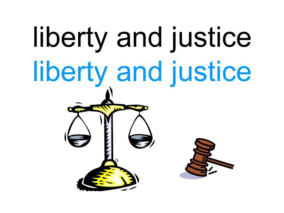 liberty and justice liberty and justice