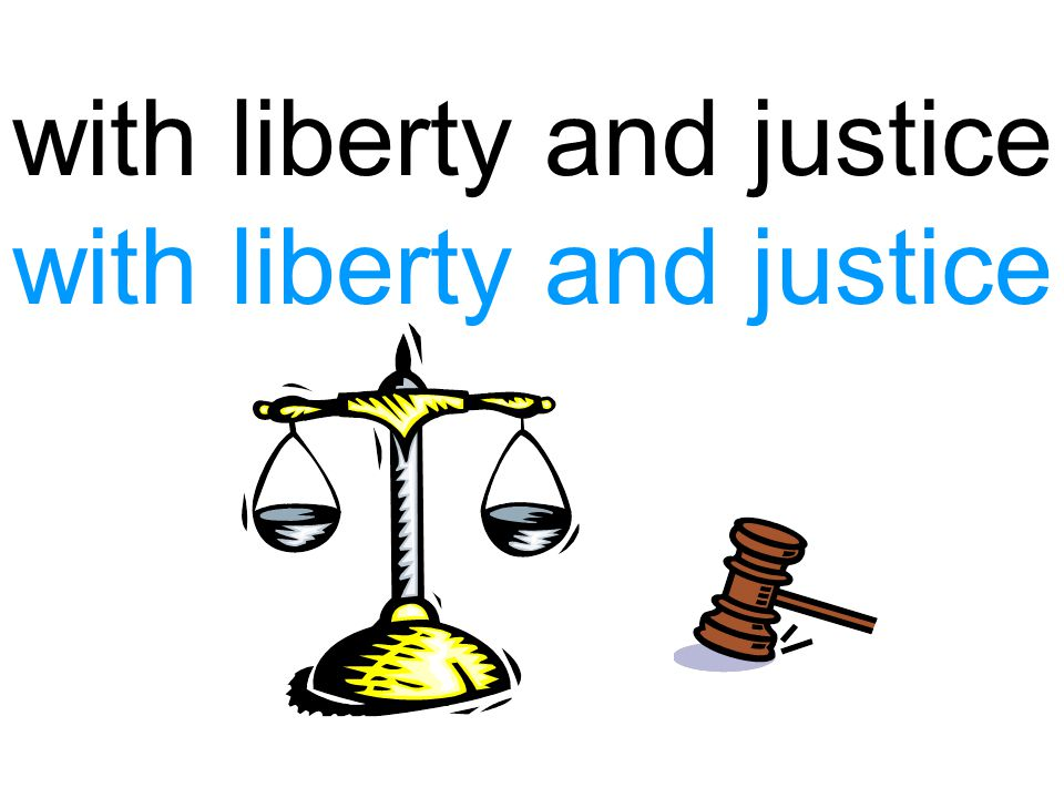 with liberty and justice with liberty and justice