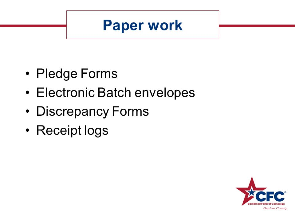 Paper work Pledge Forms Electronic Batch envelopes Discrepancy Forms