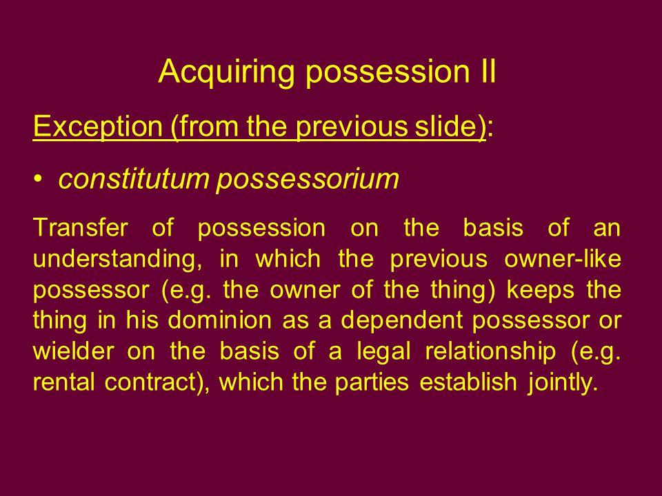 Acquiring possession II