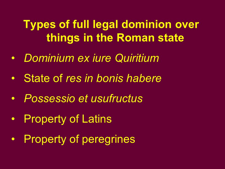 Types of full legal dominion over things in the Roman state