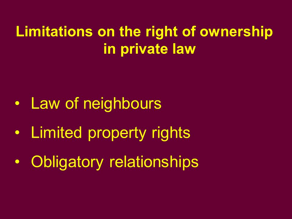 Limitations on the right of ownership in private law