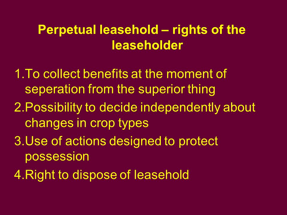 Perpetual leasehold – rights of the leaseholder