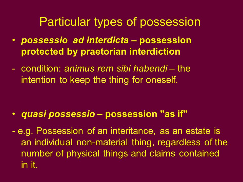 Particular types of possession