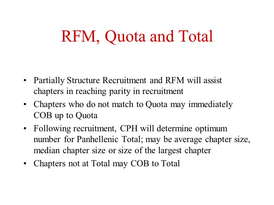 RFM, Quota and Total Partially Structure Recruitment and RFM will assist chapters in reaching parity in recruitment.