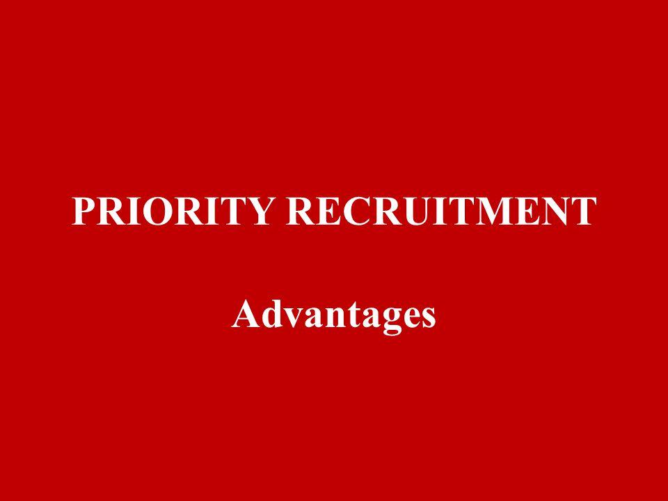 PRIORITY RECRUITMENT Advantages
