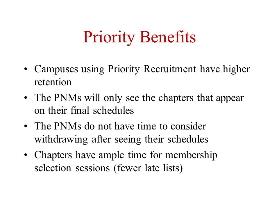 Priority Benefits Campuses using Priority Recruitment have higher retention.