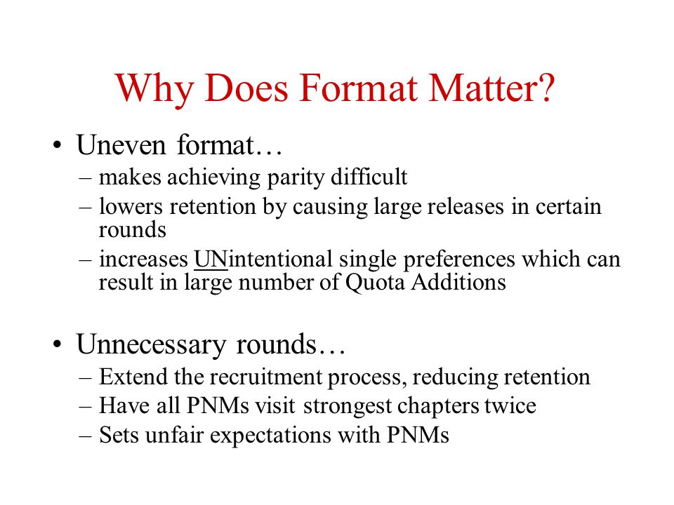 Why Does Format Matter Uneven format… Unnecessary rounds…