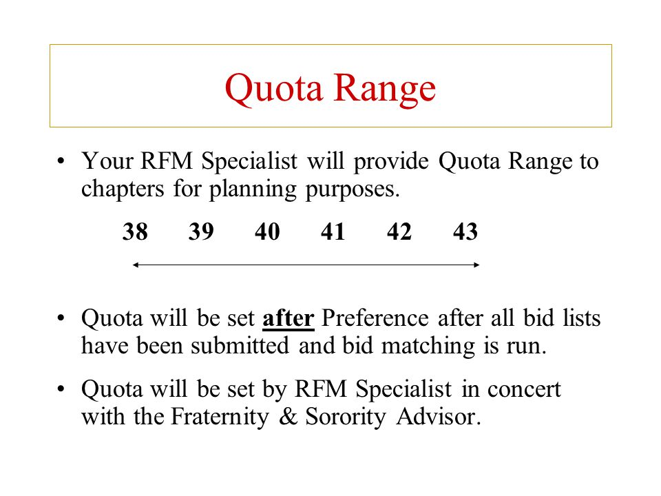 Quota Range Your RFM Specialist will provide Quota Range to chapters for planning purposes. 38 39 40 41 42 43.