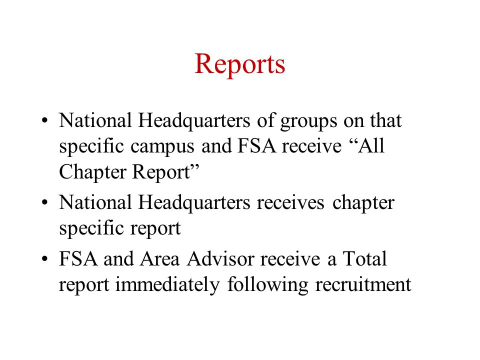 Reports National Headquarters of groups on that specific campus and FSA receive All Chapter Report