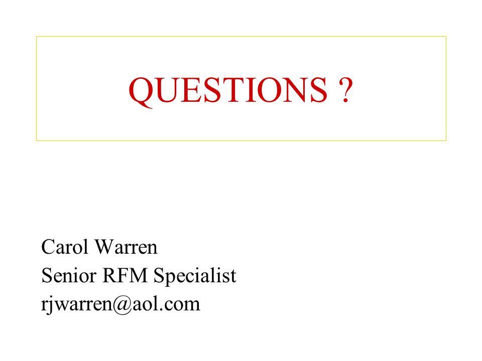 QUESTIONS Carol Warren Senior RFM Specialist rjwarren@aol.com