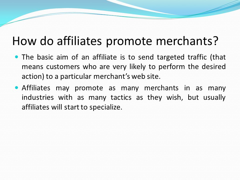 How do affiliates promote merchants