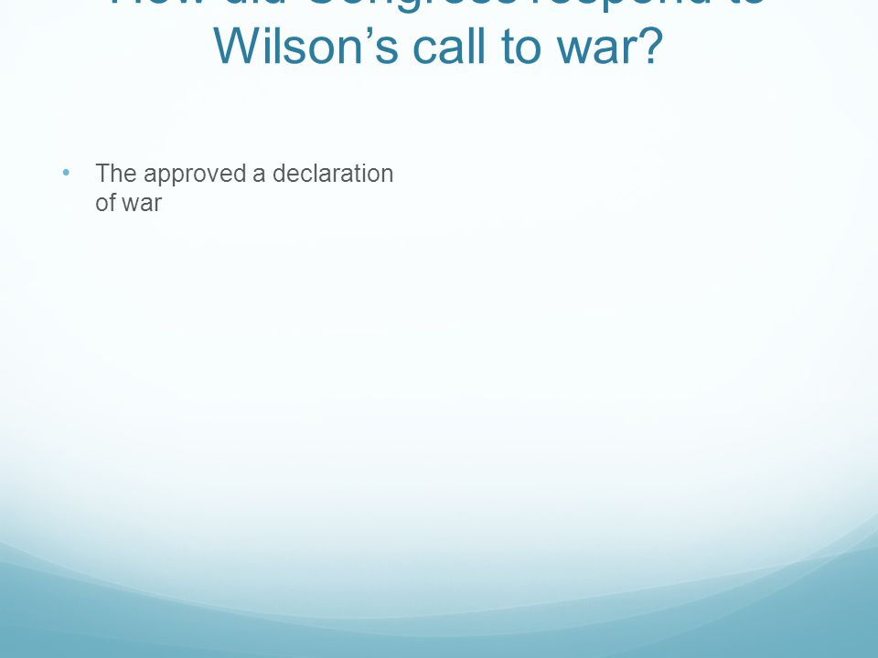 How did Congress respond to Wilson's call to war