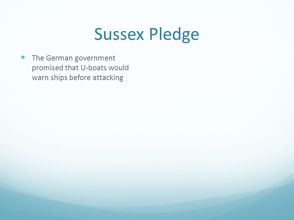 Sussex Pledge The German government promised that U-boats would warn ships before attacking