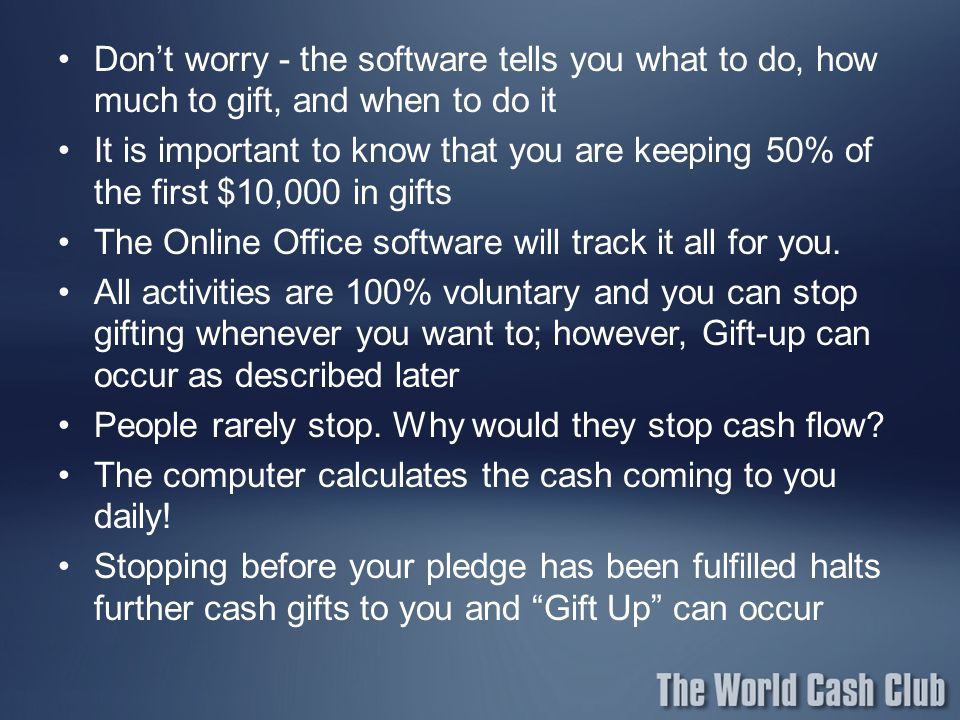 Don't worry - the software tells you what to do, how much to gift, and when to do it