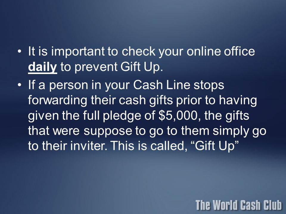 It is important to check your online office daily to prevent Gift Up.