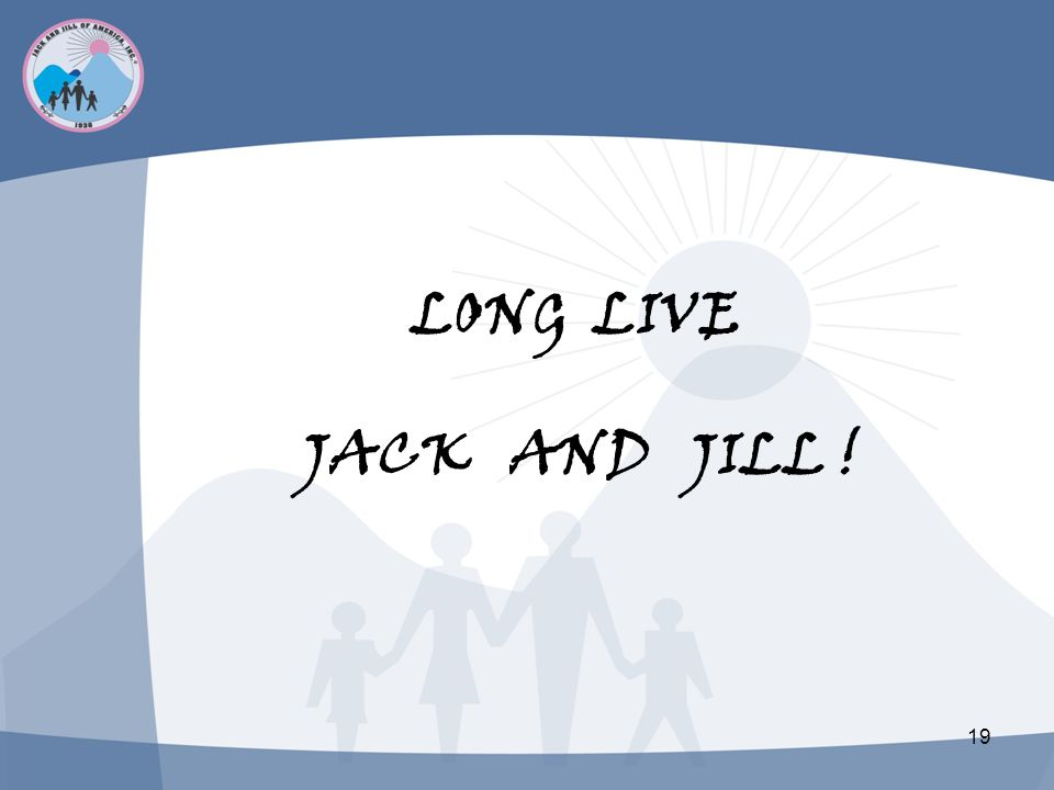 LONG LIVE JACK AND JILL !