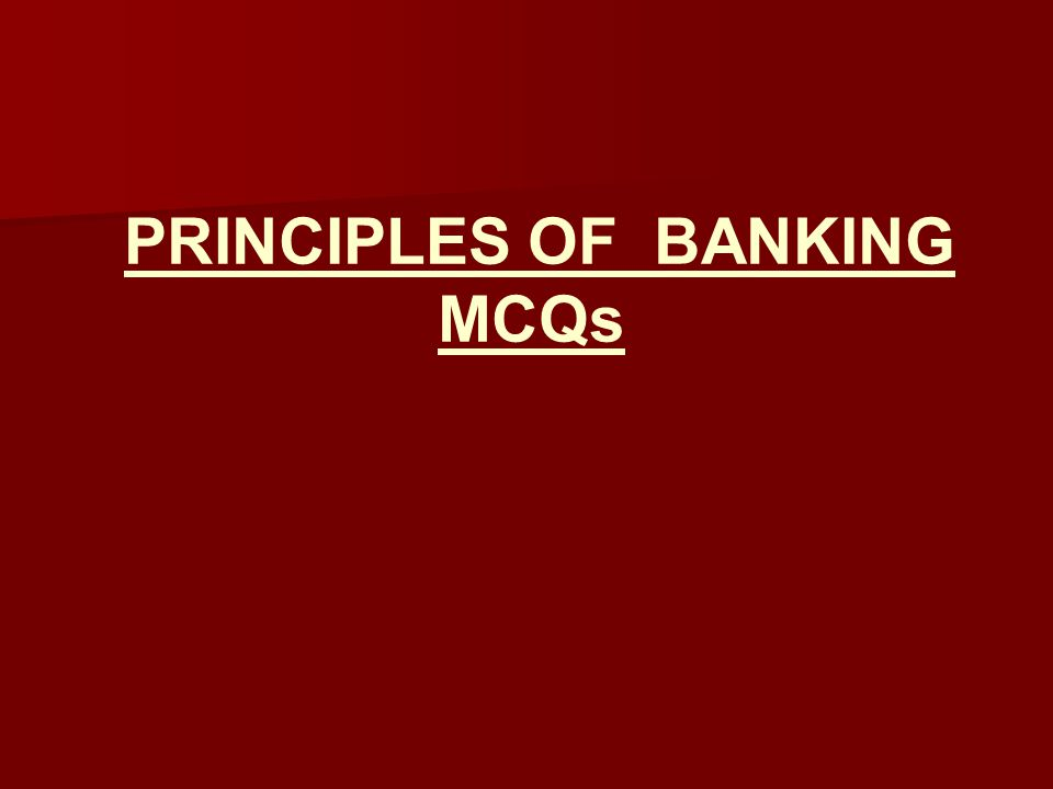 PRINCIPLES OF BANKING MCQs