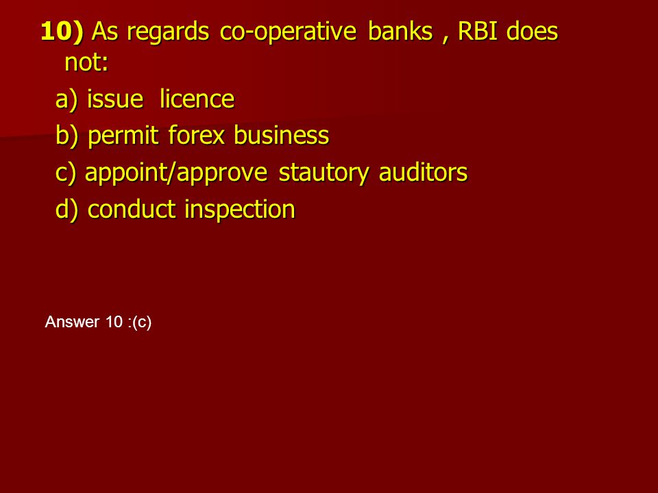10) As regards co-operative banks , RBI does not: a) issue licence