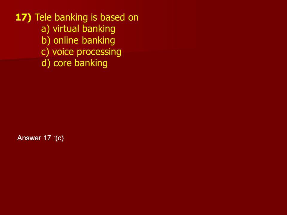 17) Tele banking is based on