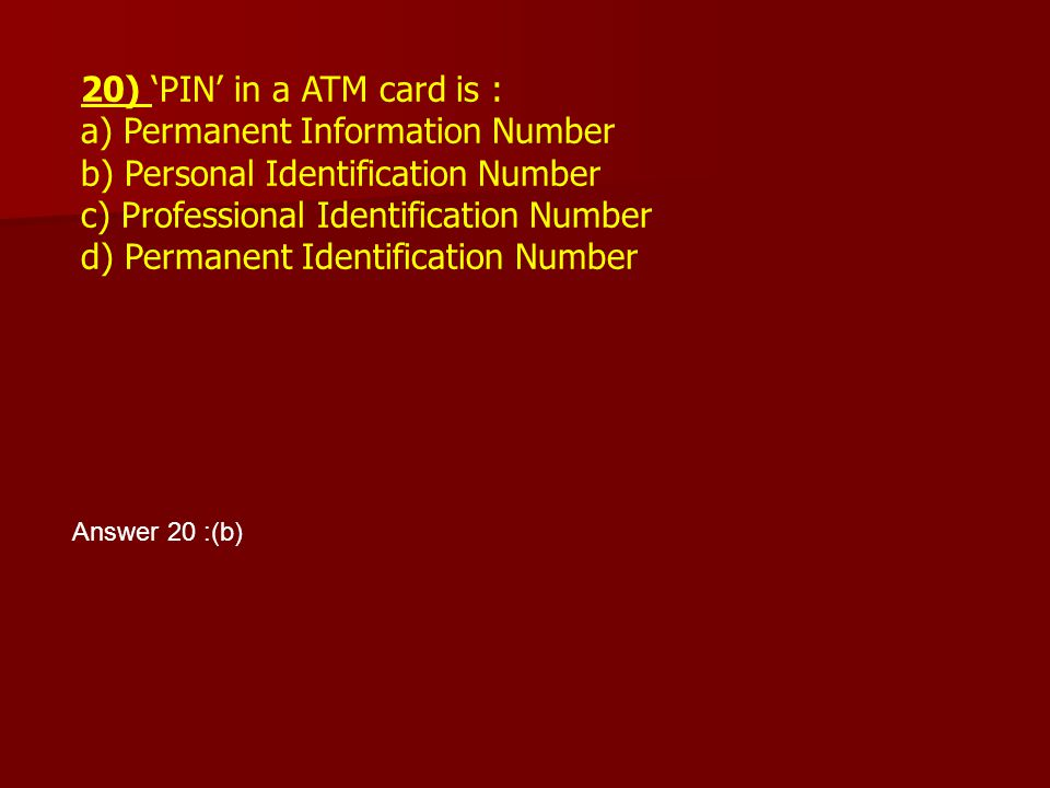 a) Permanent Information Number b) Personal Identification Number